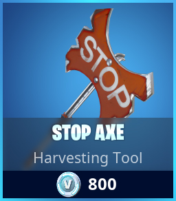 Stop Axe Fortnite Pickaxe
